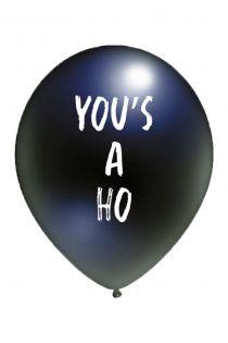 YOU'S A HO balloon | BestSockDrawer.com